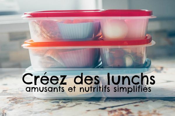 Des lunchs amusants et nutritifs simplifiés