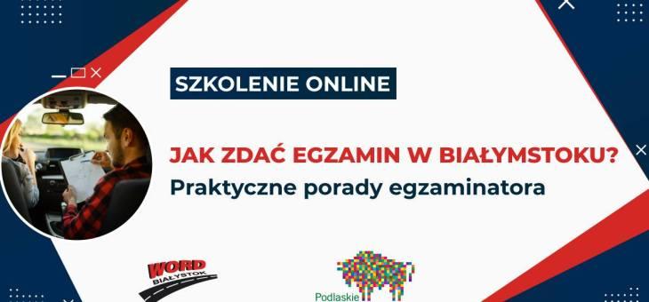 Jak zdać egzamin w Białymstoku? Praktyczne porady egzaminatora.