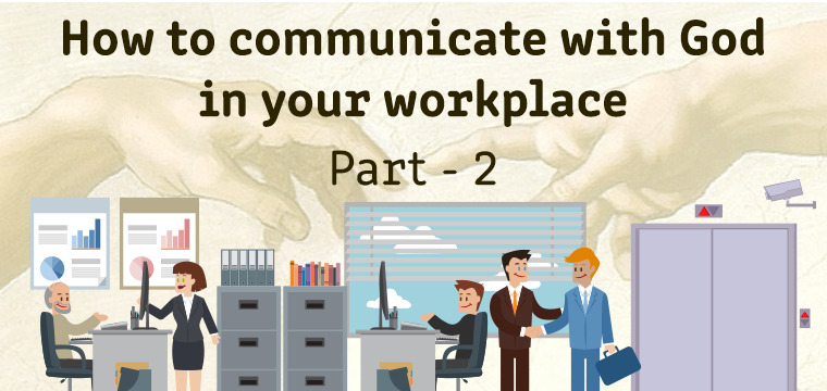 How to communicate with God in your workplace 2