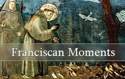 Franciscan Moments