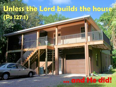 Unless the Lord build the house...