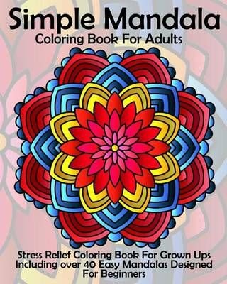 Buy Simple Mandala Coloring Book For Adults By Coloring Books Now With Free Delivery Wordery Com