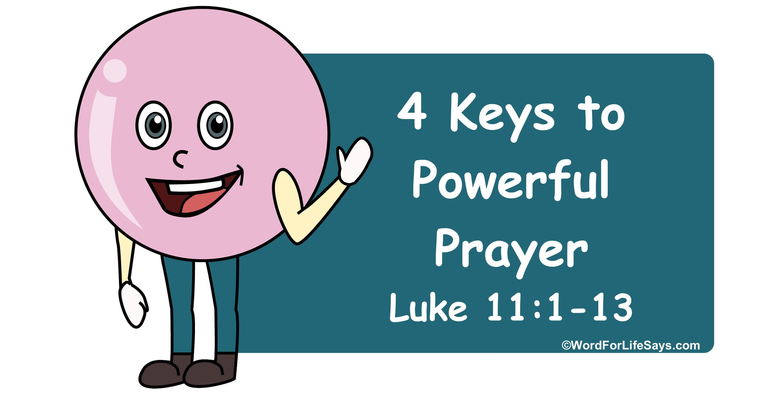 Sunday School Lesson 4 Keys To Powerful Prayer Luke 11
