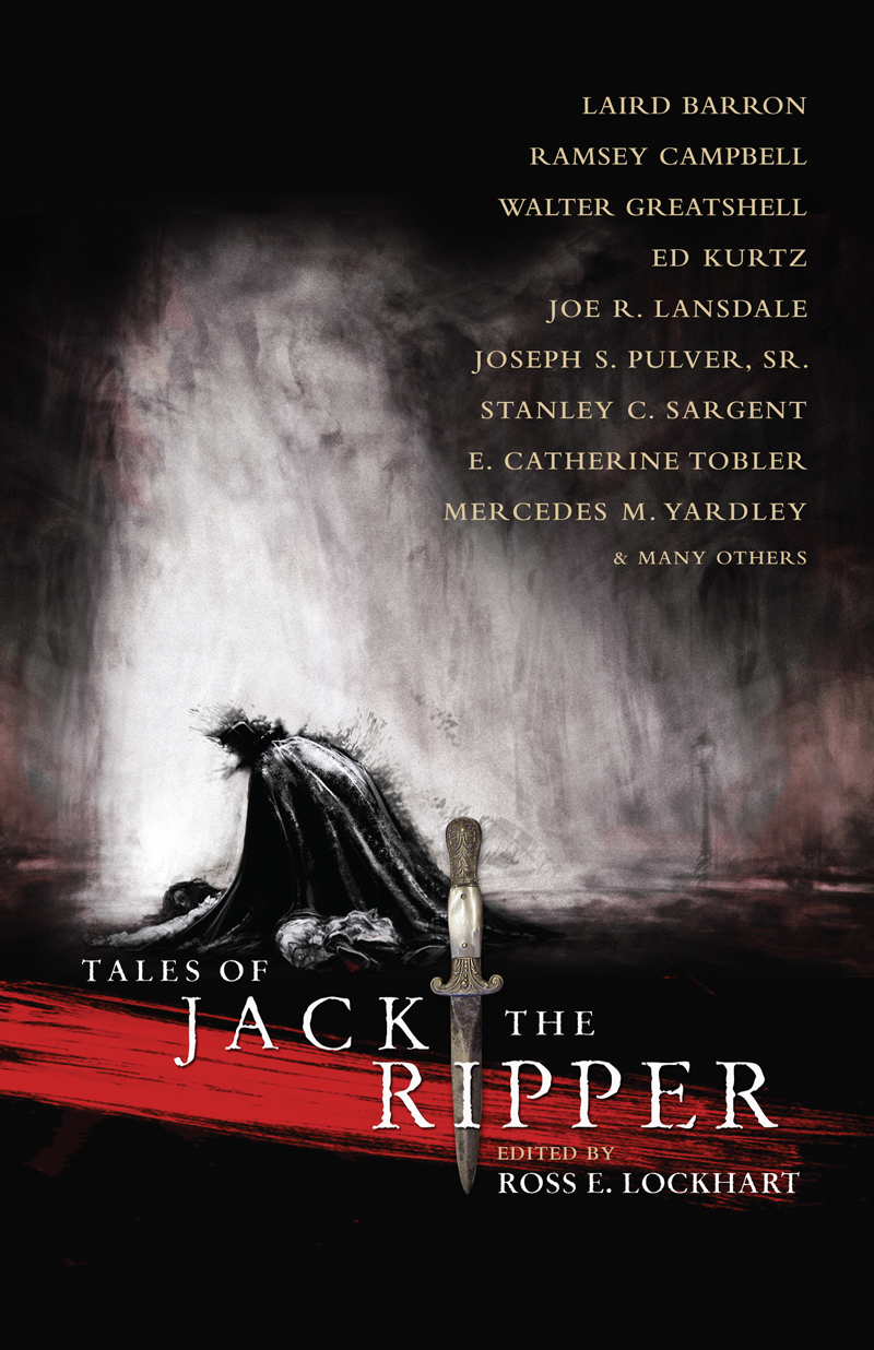 Tales Of Jack The Ripper Edited By Ross E Lockhart