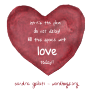 Here's the plan. Do not delay! Fill this space with love today!!