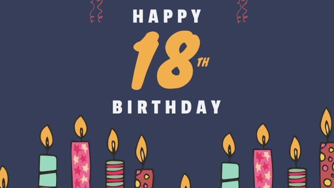 40 Funny and Sincere Happy 18th Birthday Messages.