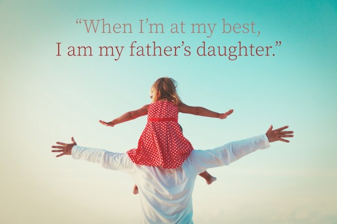 30 of the Most Outstanding Father-Daughter Quotes Ever
