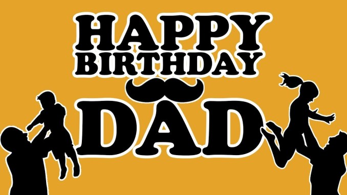 Genuine Happy Birthday Messages for Dad