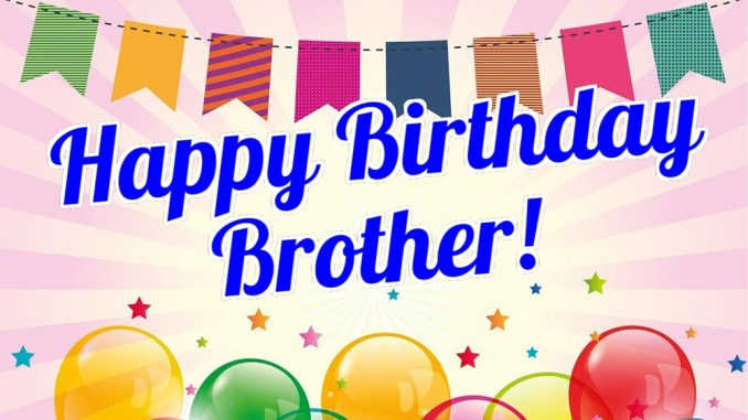 45 Funny, Heartfelt and Short Birthday Wishes for Brother