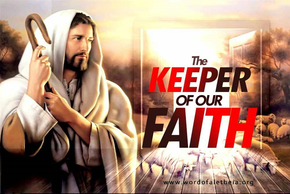 The Keeper of Our Faith