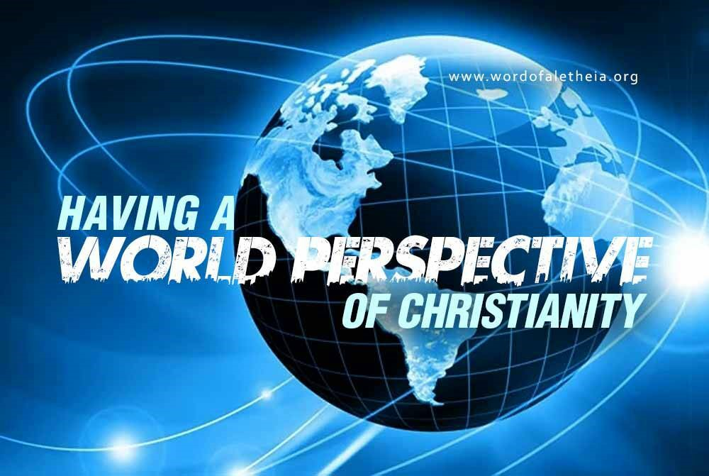 Having a World Perspective of Christianity