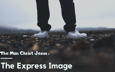 THE MAN CHRIST JESUS: The Express Image