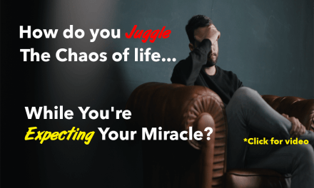 How do you Juggle Life's Chaos while You're Expecting Your Miracle?