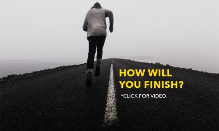 How will you Finish?