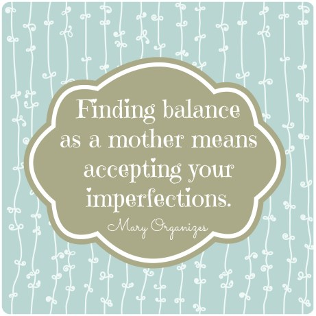 Finding Balance as a mother