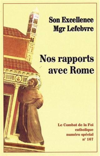 I-Grande-12960-nos-rapports-avec-rome-combat-de-la-foi-catholique-numero-special-n-167.net