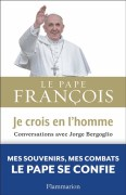 Je crois en l'homme: Conversations avec Jorge Bergogli