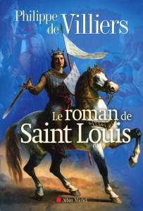 Philippe de Villiers, Le roman de saint Louis.