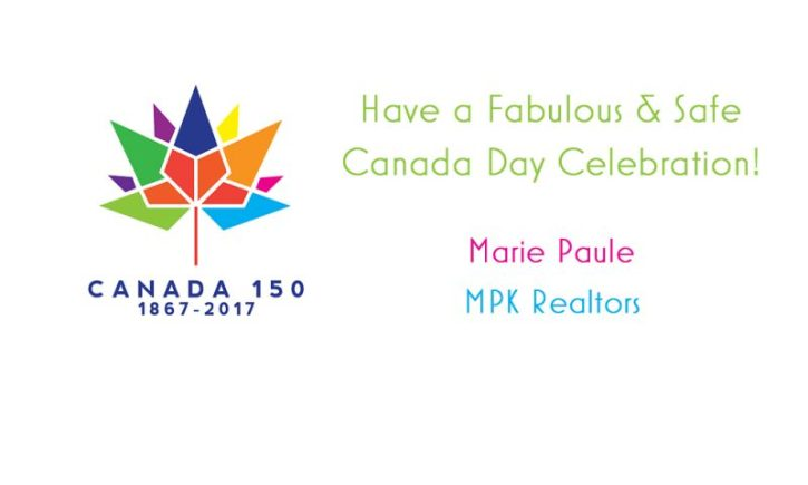 20170701 Canada 150 Have a fab & safe Canada Day Weekend - Marie MPK Realtors
