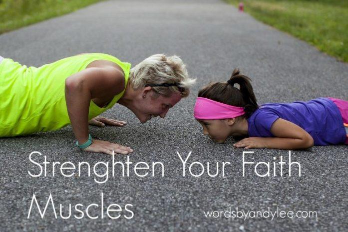 Strengthen your faith