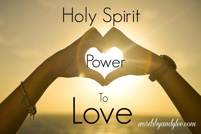 Holy Spirit Power to Love
