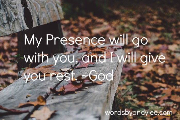 The Promise of His Presence: Rest