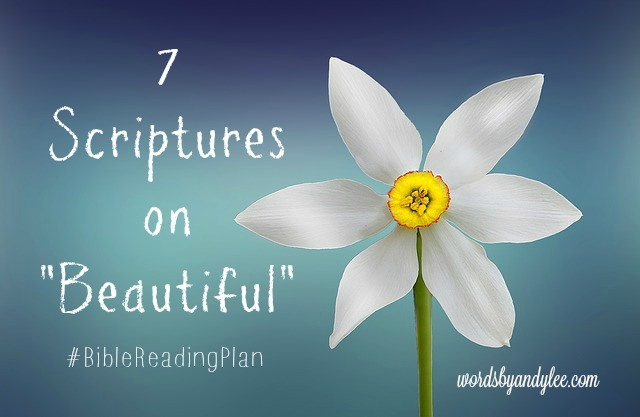 "7 Scriptures on ""Beautiful""#BiteofBread"