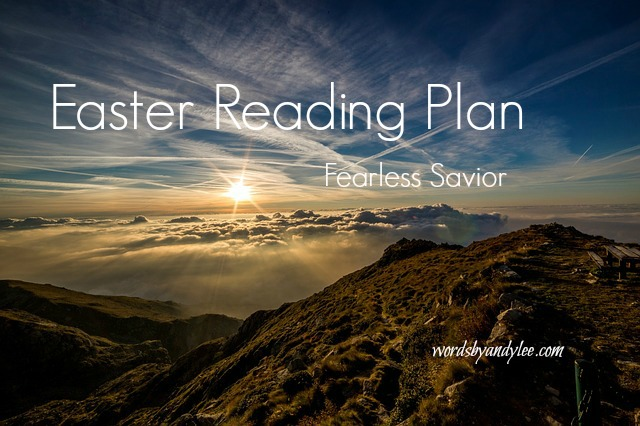 Fearless Savior/ Easter Reading Plan