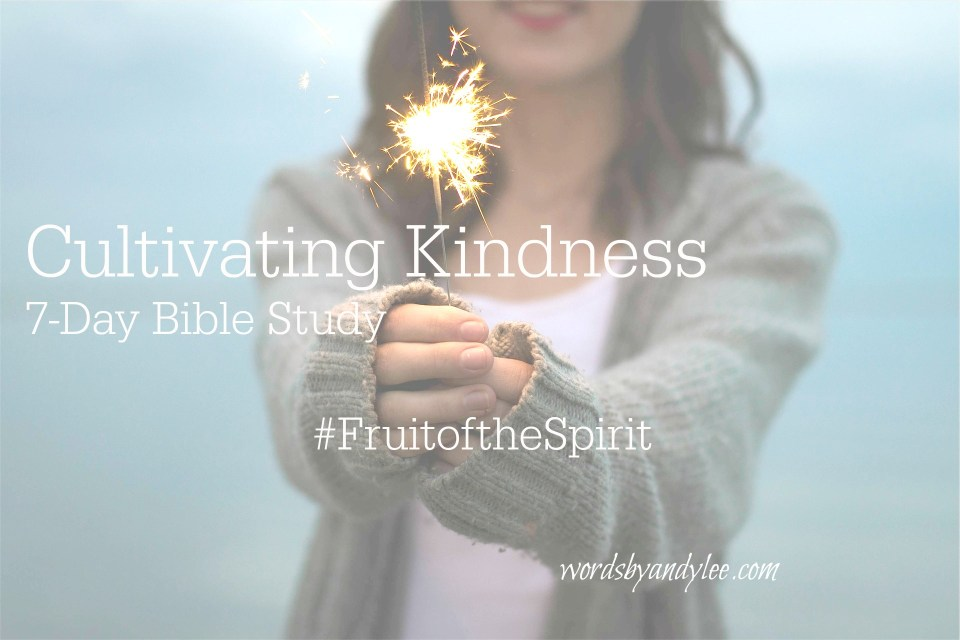 Cultivating Kindness- A 7-Day Bible Study