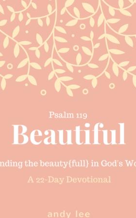 Beautiful, Psalm 119 devotions
