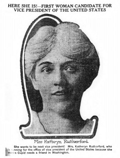 Kathryn Rutherford, first woman vice presidential candidate. (1915)