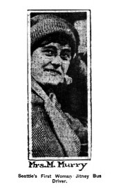 Mrs. M. Murry, Seattle's first woman Jitney bus driver. (1915)