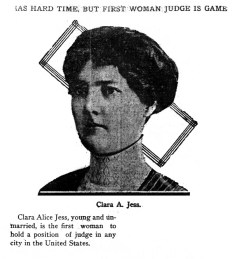 Clara Alice Jess, first woman judge in a US city. (1912)