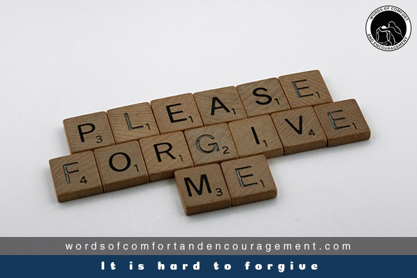 It is hard to forgive