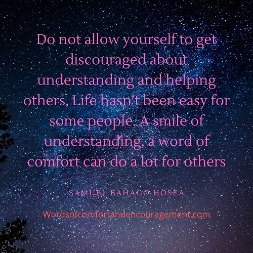 Words of Comfort and Encouragement to those who show Empathy