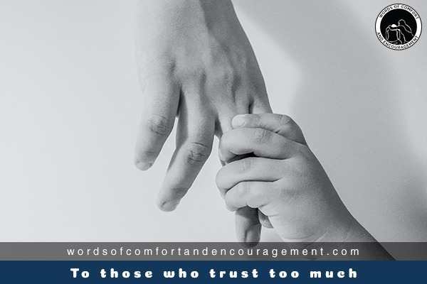 To those who trust too much