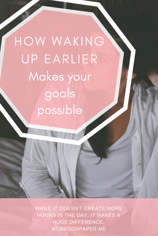 How Waking Up Earlier Makes Your Goals Possible