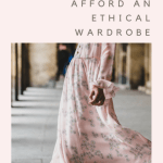 How to Afford the Ethical Wardrobe Necessary in 2017
