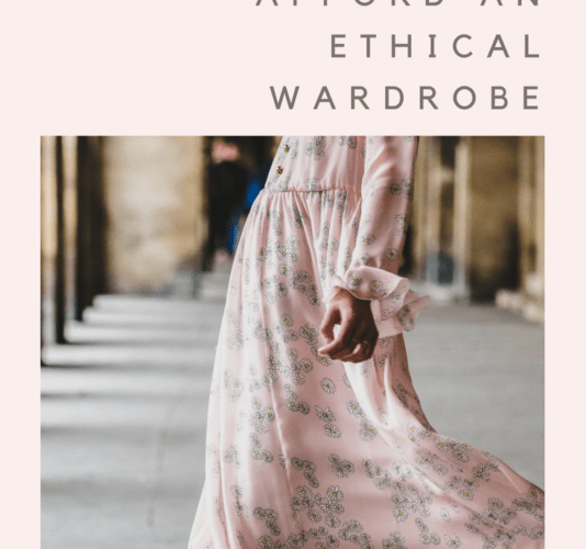 How to Afford an Ethical Wardrobe
