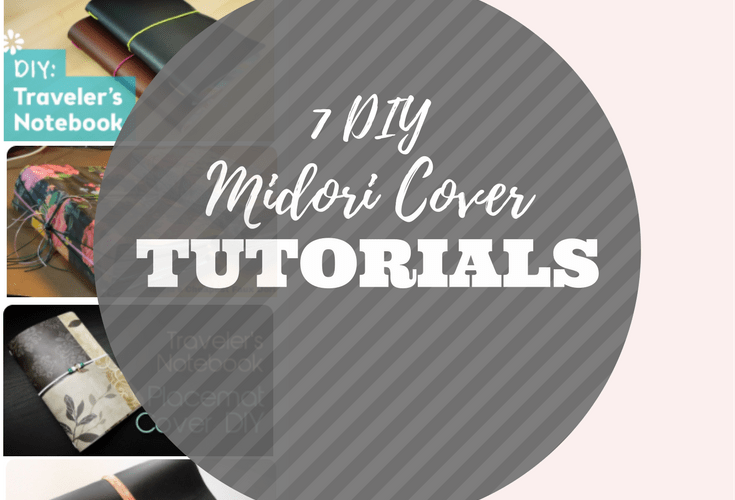 7 DIY Midori and Faux Dori Cover Tutorials for Your Planner
