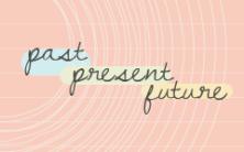 Past Present Future Quote Word Porn Quotes Love Quotes Life