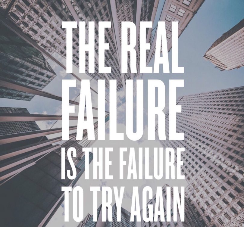 The real failure is the failure to try again.