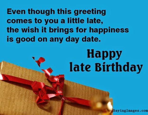 Belated Birthday Wishes Messages Greeting Cards