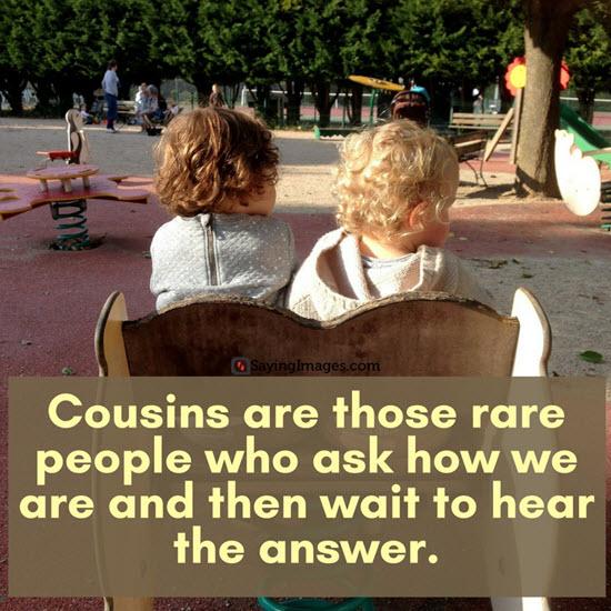 cousins sayings