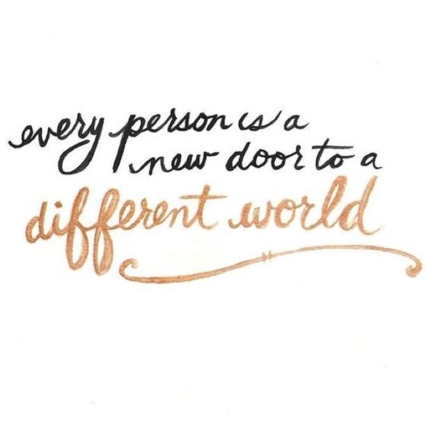every person is a new door to a different world