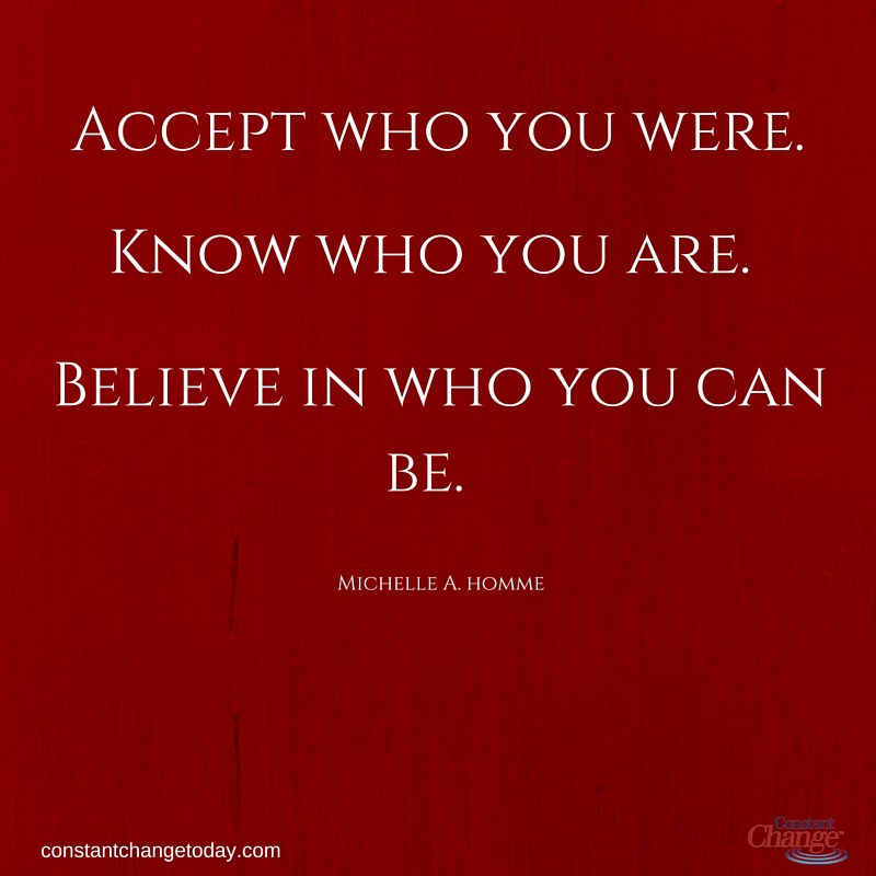 Accept Who You Were Word Porn Quotes Love Quotes Life Quotes
