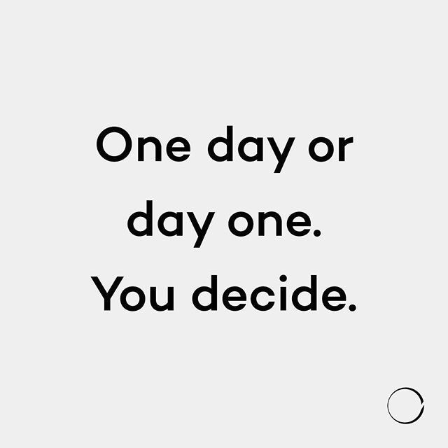 One Day Or Day One You Decide