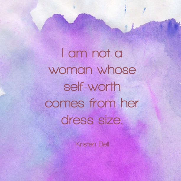 I am not a woman whose self-worth comes from her dress size. - Kristen Bell
