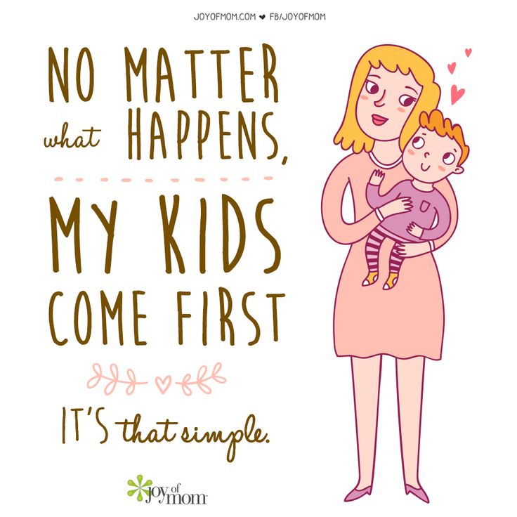 No matter what happens, my kids come first. It's that simple.
