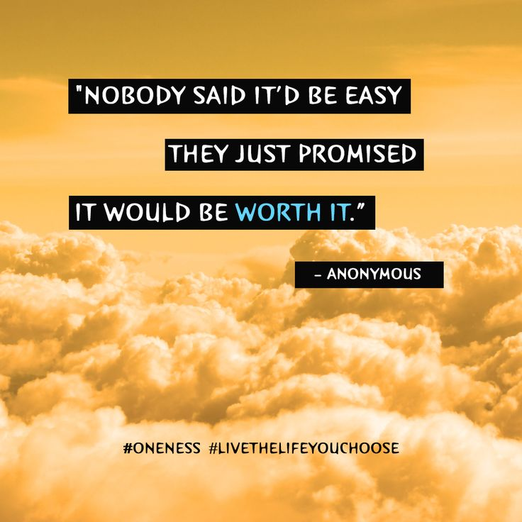 Nobody said it'd be easy, they just promised it would be worth it.